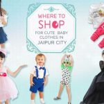 Where to Shop for Cute baby Clothes in Jaipur City