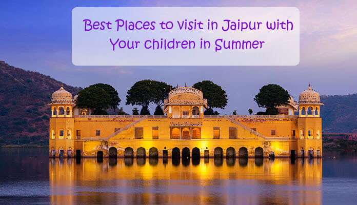 Best Places to visit in Jaipur Children in Summer - Kids picnic spots