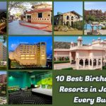 10 Best Resorts in Jaipur for Every Budget To Throw Birthday Party