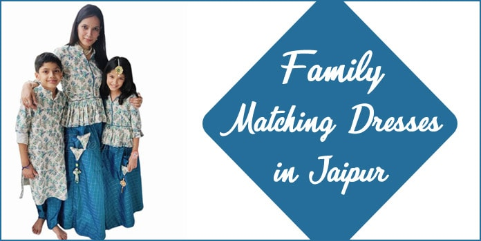 Family Matching Outfits: Same Dresses for Family in Jaipur